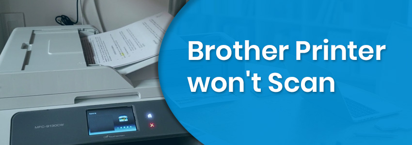 How to Fix Brother printer Won't Scan to Computer