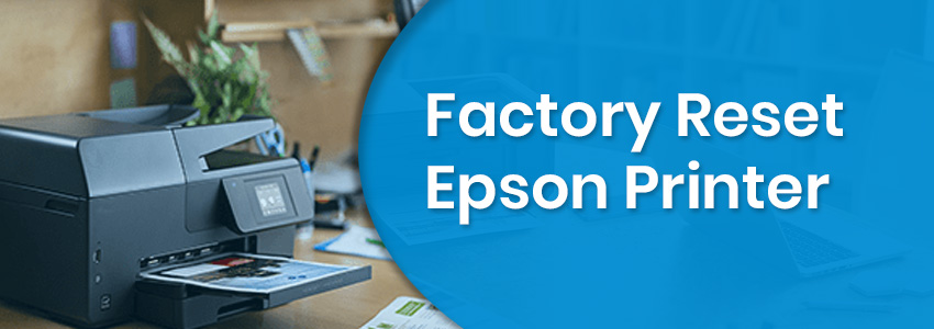 How to Reset Epson Printer to Factory Settings
